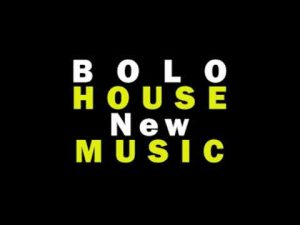 Bolo House Music 2020
