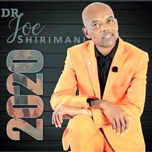 Dr Joe Shirimani Ncai Ncai Mp3 Download Fakaza